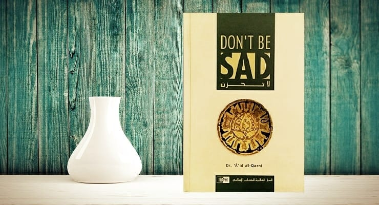 Don't Be Sad by Aid Al-Qarni